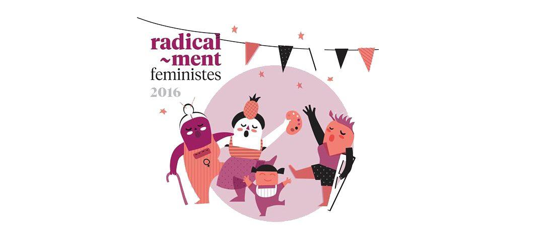 Comencen les jornades Radicalment feministes!