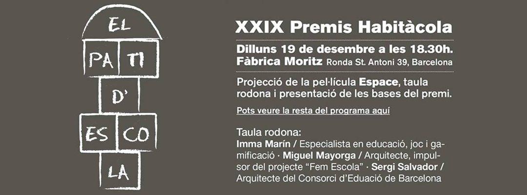 No et perdis la presentació dels XXIX Premis Habitacola. El pati d'escola.