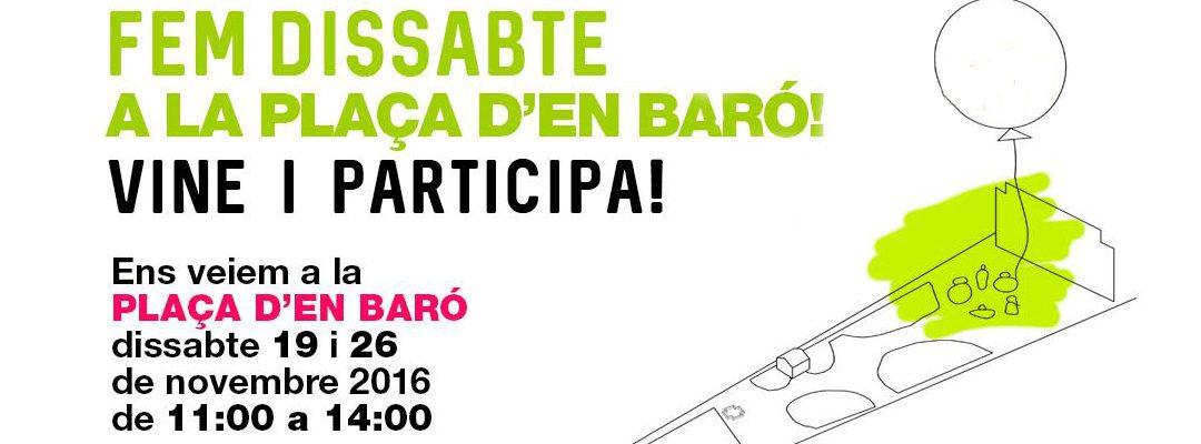 Ja ha començat el procés per repensar la plaça d'en Baró. Dissabte que ve seguim!